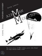 Airman Missing: The True Story of WWII Bomber Pilot John Evans' 114 Days Behind Enemy Lines (Paperback)