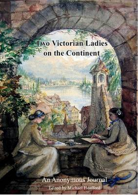 Two Victorian Ladies on the Continent 1844-45: An Anonymous Journal (Paperback)