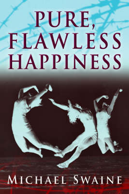 Pure, Flawless Happiness (Paperback)