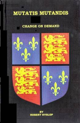 Mutatis Mutandis: Change on Demand (Paperback)