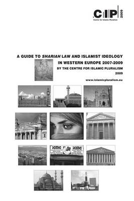 A Guide to Shariah Law and Islamist Ideology in Western Europe 2007-2009 (Paperback)