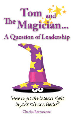 Tom and the Magician: a Question of Leadership (Paperback)