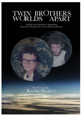 Twin Brothers Worlds Apart: Autism and Asperger Syndrome from the Perspective of an Affected Person (Paperback)