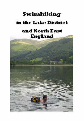 Swimhiking in the Lake District and North East England (Paperback)