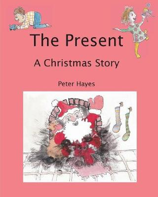 The Present: A Christmas Story (Paperback)
