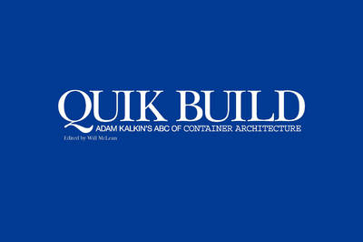 Quik Build: Adam Kalkin's ABC of Container Architecture (Hardback)
