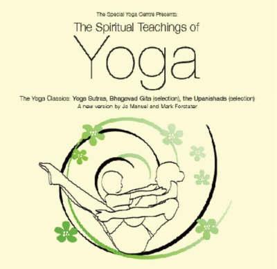 The Spiritual Teachings of Yoga: The Yoga Classics: Yoga Sutras, Bhagavad Gita (Selection), the Upanishads (Selection) (CD-Audio)