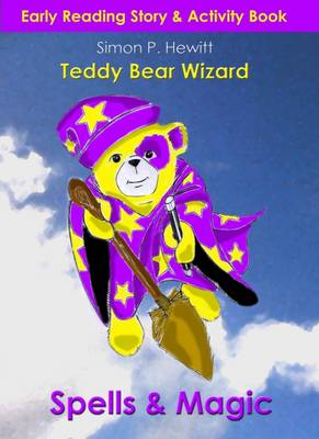 Teddy Bear Wizard: Spells & Magic (Paperback)