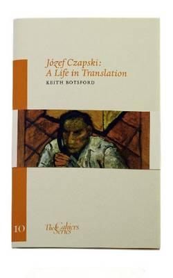 Jozef Czapski - A Life in Translation (Paperback)