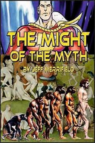 The Might of the Myth: Exploring the Mythology of Humankind (Paperback)