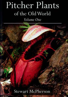 Pitcher Plants of the Old World: v. 1 (Hardback)