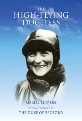 The High-flying Duchess: Mary Du Caurroy Bedford 1865-1937 (Hardback)