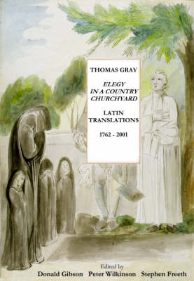 Thomas Gray: Elegy in a Country Churchyard: Translations into Latin 1762-2001 (Paperback)