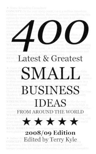 Small Business Ideas: 400 Latest and Greatest Small Business Ideas (Paperback)