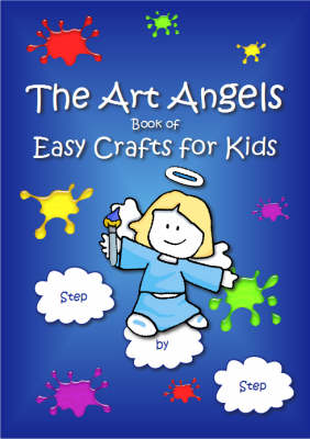 The Art Angels Book of Easy Crafts for Kids (Paperback)
