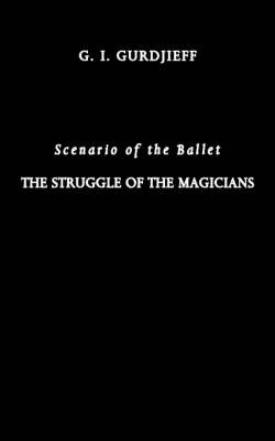 The Struggle of the Magicians: Scenario of the Ballet (Paperback)