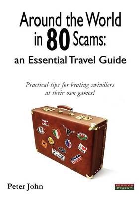 Around the World in 80 Scams: an Essential Travel Guide (Paperback)