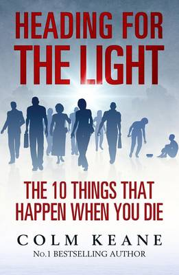 Heading for the Light: The 10 Things That Happen When You Die (Paperback)