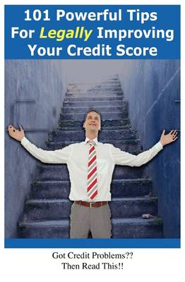 101 Powerful Tips for Legally Improving Your Credit Score (Paperback)