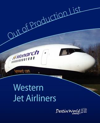 Out of Production List - Western Jet Airliners (Paperback)