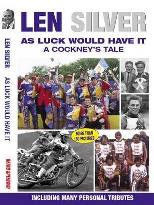 Len Silver: As Luck Would Have it - a Cockney's Tale (Paperback)