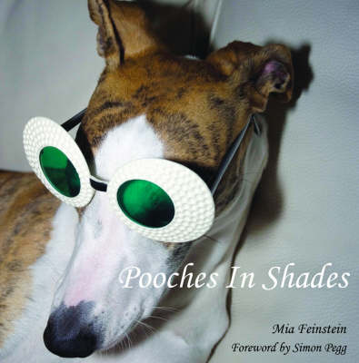 Pooches in Shades: Chic Dogs Sporting Cool Sunglasses (Hardback)