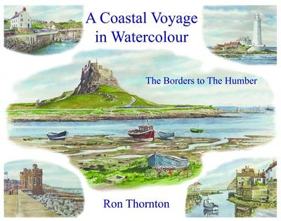 A Coastal Voyage in Watercolour: The Borders to the Humber (Hardback)