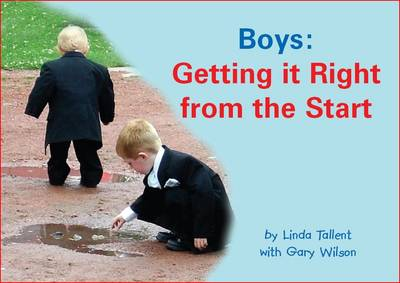 Boys: Getting it Right from the Start (Spiral bound)