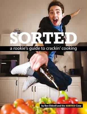 Sorted: A Rookie's Guide to Crackin' Cooking (Paperback)