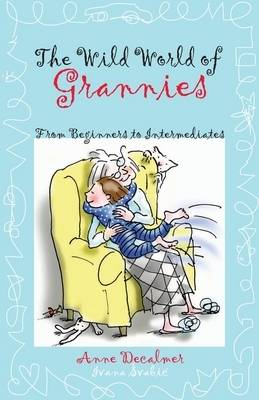 The Wild World of Grannies - from Beginners to Intermediates (Paperback)