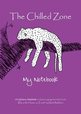 The Chilled Zone: My Notebook (Hardback)