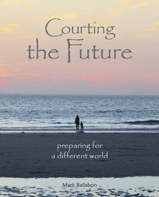 Courting the Future: Preparing for a Different World (Hardback)