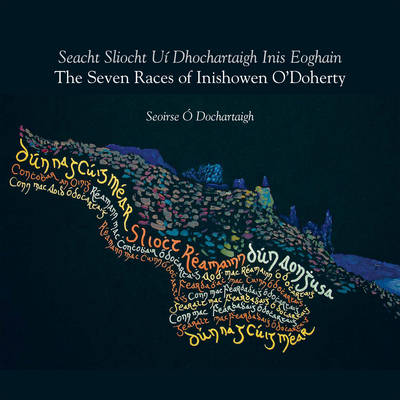 The Seven Races of Inishowen O' Doherty: Seacht Sliocht Ui Dhochartaigh Inis Eoghain (Paperback)