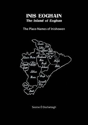 Inis Eoghain - The Island of Eoghan: The Place-Names of Inishowen (Paperback)