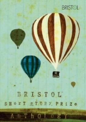 Bristol Short Story Prize Anthology 1 2008 (Paperback)
