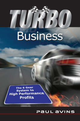Turbo Business: The 6 Gear System to High Performance Profits (Hardback)