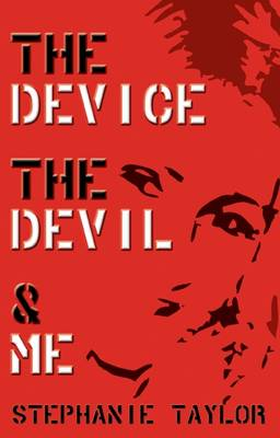 The Device, the Devil and Me (Paperback)