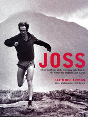 Joss: The Life and Times of the Legendary Lake District Fell Runner and Shepherd Joss Naylor (Hardback)