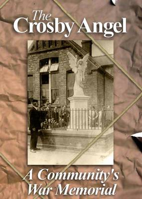 The Crosby Angel: A Community's War Memorial (Paperback)