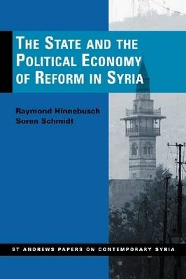 The State and the Political Economy of Reform in Syria - St Andrews Papers on Contemporary Syria (Paperback)