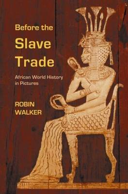Before the Slave Trade: African World History in Pictures (Paperback)