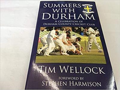 Summer with Durham: A Celebration of Durham County Cricket Club (Paperback)