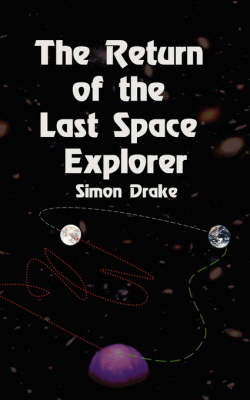 The Return of the Last Space Explorer (Paperback)