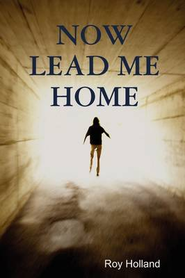 Now Lead ME Home (Paperback)