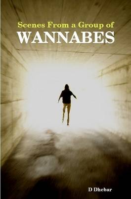 Scenes From a Group of WANNABES (Paperback)