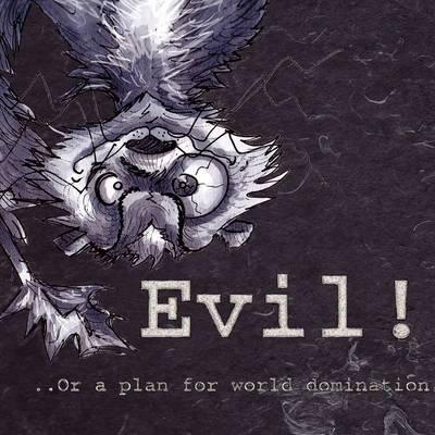 Evil-or- a Plan for World Domination (Paperback)