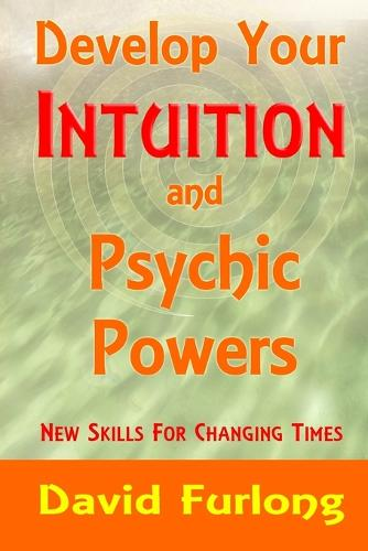 Develop Your Intuition and Psychic Powers (Paperback)