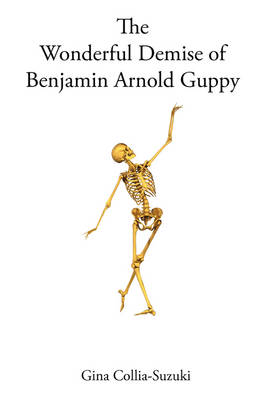 The Wonderful Demise of Benjamin Arnold Guppy (Paperback)