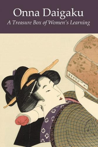 Onna Daigaku: A Treasure Box of Women's Learning (Paperback)