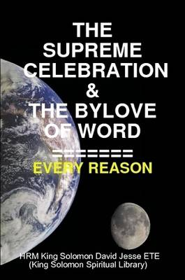 THE Supreme Celebration & the Bylove of Word (Paperback)